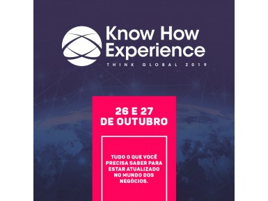KNOW HOW EXPERIENCE - THINK GLOBAL
